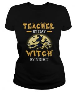 Halloween Teacher By Day Witch By Night TShirt Classic Ladies