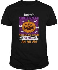 Halloween Todays Number Is Zero Zero Kids Are Listening To Me TShirt Unisex