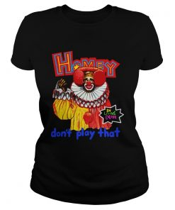 Homey In Living Color Dont Play That Shirt Classic Ladies