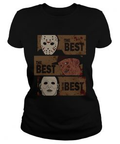 Horror Characters The Best The Best And The Best Shirt Classic Ladies