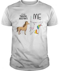 Horse Unicorn Other Teaching Assistants Me Shirt Unisex