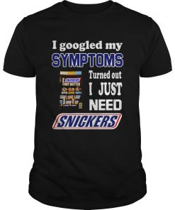 I googled my symptoms turned out I just need Snickers  Unisex