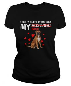 I really really really love my Boxer not husband  Classic Ladies