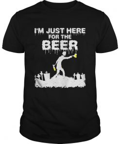 Im Just Here For The Beer Zombie Funny Halloween Costume  Unisex