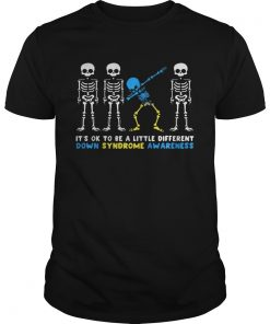 Its Ok To Be A Little Different Down Syndrome Awareness Skeleton Shirt Unisex