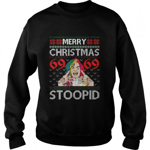 Merry Christmas 69 69 Stoopid Christmas ugly  Sweatshirt