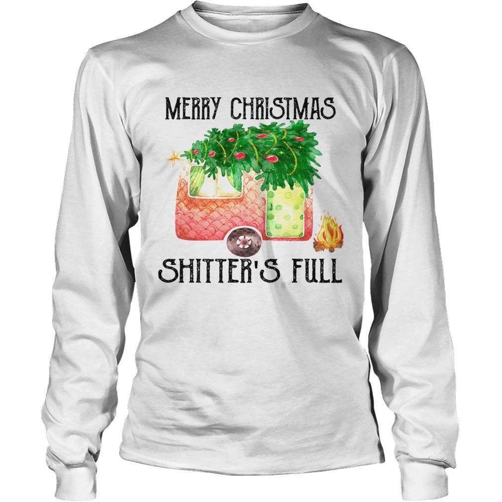 Merry Christmas Shitters Full Camping Lover Gift TShirt LongSleeve