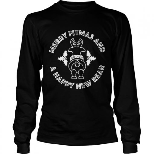 Merry Fitmas and a Happy New Rear Christmas  LongSleeve