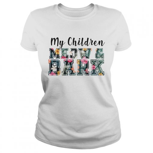 My Children MeowBark Cat Lover Gift TShirt Classic Ladies