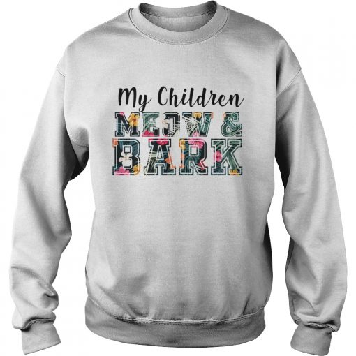 My Children MeowBark Cat Lover Gift TShirt Sweatshirt
