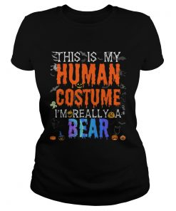 Nice This is My Human Costume Im Bear Funny Halloween Costume  Classic Ladies