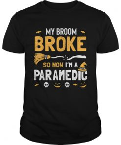 Paramedic Halloween Costume Women Broom Broke Now Im A  Unisex