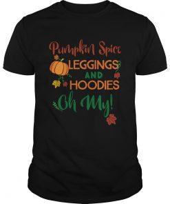 Pumpkin Spice Leggingsprints Oh My Fall TShirt Unisex