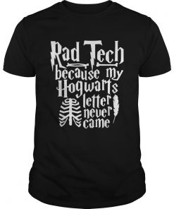 Rad Tech because my Hogwarts letter never came  Unisex