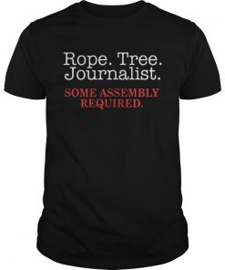Rope Tree Journalist Some Assembly Required Shirt Unisex