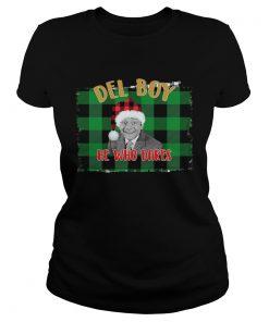 Santa Del Boy He Who Dares Only Fools And Horses Shirt Classic Ladies