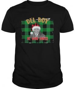 Santa Del Boy He Who Dares Only Fools And Horses Shirt Unisex