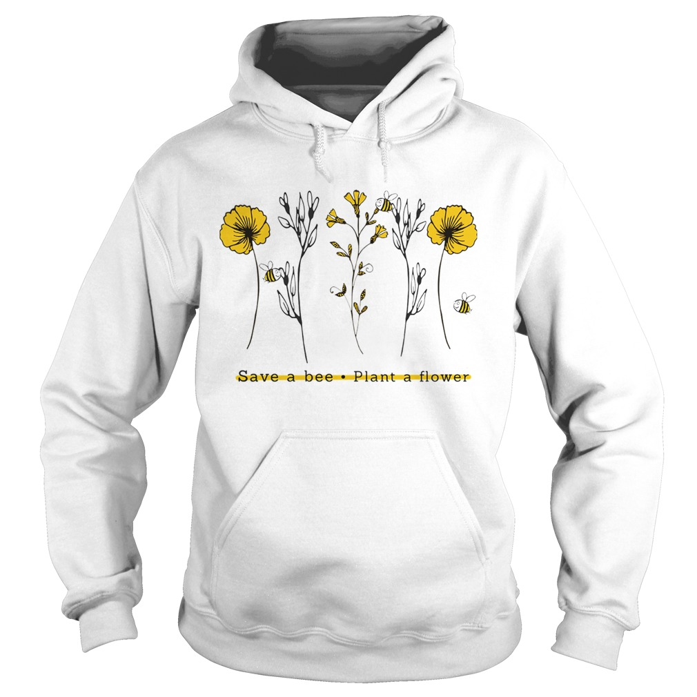 Save A Bee Plant A Flower Gift For Men Women TShirt Hoodie