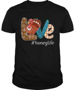 Thanksgiving Love Honeylife Honey Life Turkey TShirt Unisex
