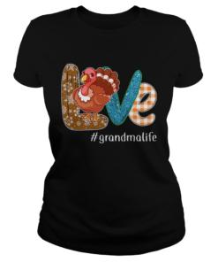 Thanksgiving Love grandmalife Grandma Life Turkey TShirt Classic Ladies