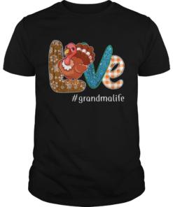 Thanksgiving Love grandmalife Grandma Life Turkey TShirt Unisex