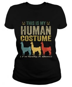This Is My Human Costume Im Really A Llama Funny Halloween TShirt Classic Ladies