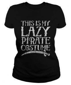 This Is My Lazy Pirate Costume Funny Halloween Tees  Classic Ladies