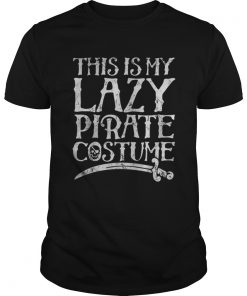 This Is My Lazy Pirate Costume Funny Halloween Tees  Unisex