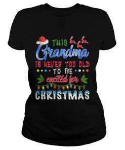 This Nanas Never Too Old For Christmas TShirt Classic Ladies