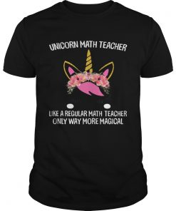 Unicorn math teacher like a regular math teacher only way more magical  Unisex