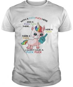 Unicorn with a fuck fuck here and a fuck fuck there  Unisex