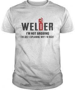 Welder Im not arguing Im just explaining why Im right  Unisex