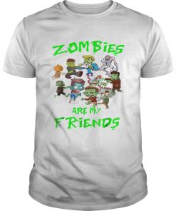 Zombies Are My Friends Halloween  Unisex
