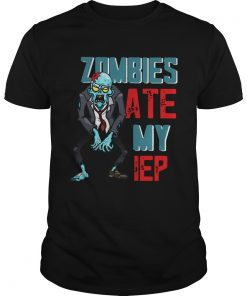 Zombies Ate My IEP Shirt Unisex