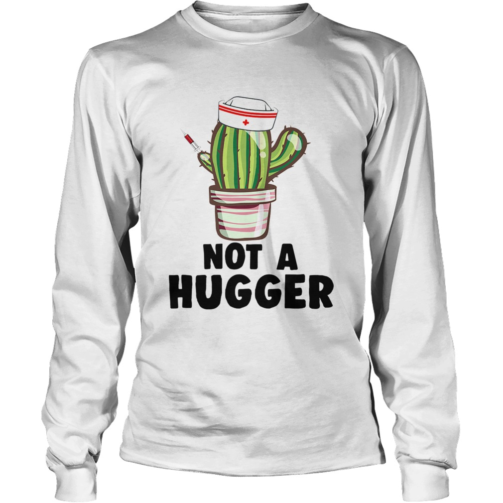 not a hugger TShirt LongSleeve