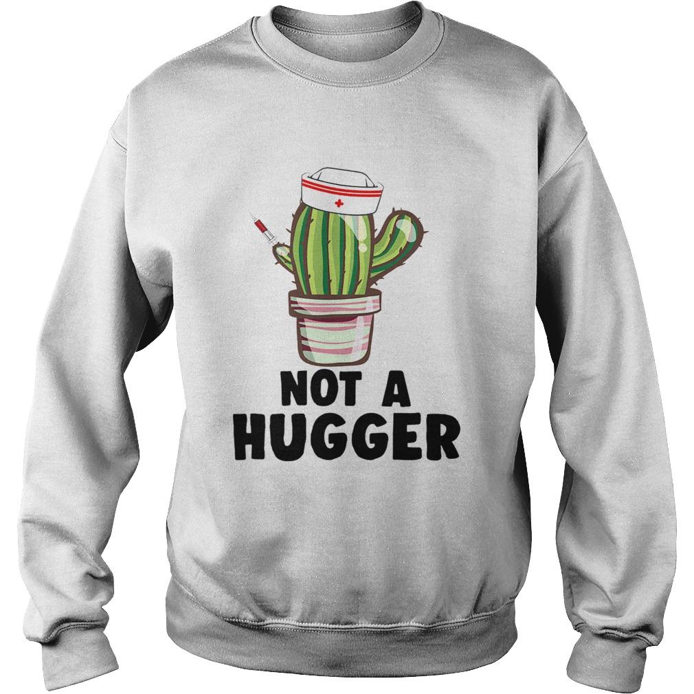 not a hugger TShirt Sweatshirt