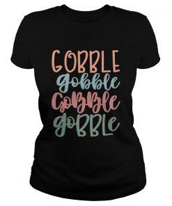 1572868415Gobble Gobble Gobble Gobble Gift  Classic Ladies