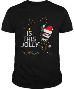 Carl Fredricksen Is this Jolly enough Christmas  Unisex