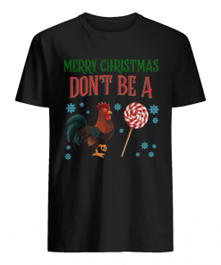 Chicken Merry christmas don't be a  Classic Men's T-shirt