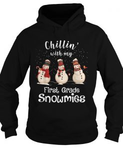 Chillin With My First Grade Snowmies Merry Christmas  Hoodie