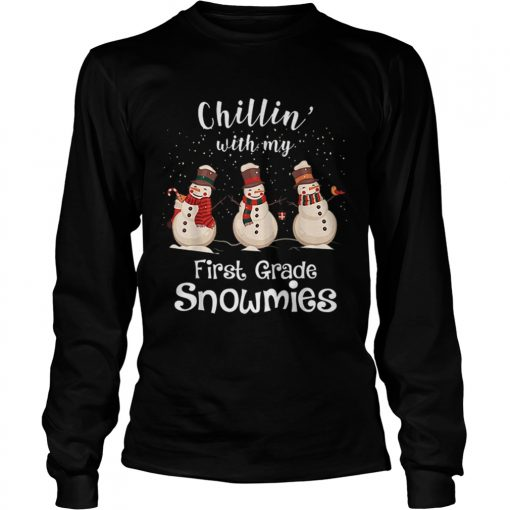 Chillin With My First Grade Snowmies Merry Christmas  LongSleeve