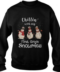 Chillin With My First Grade Snowmies Merry Christmas  Sweatshirt
