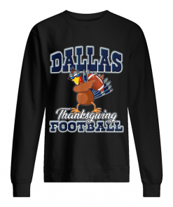 Dallas Cowboys Thanksgiving Day Turkey Playing Football  Unisex Sweatshirt