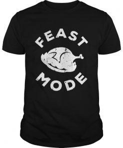Feast Mode Turkey Thanksgiving  Unisex