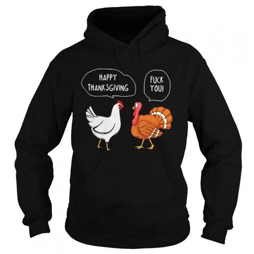 Fuck You Happy Thanksgiving Chicken Turkey  Hoodie
