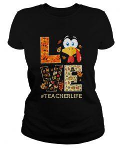 Funny Love TeacherLife Turkey Fall Thanksgiving  Classic Ladies