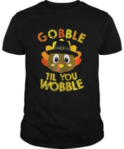 Gobble Til You Wobble Shirt Baby Outfit Toddler Thanksgiving  Unisex