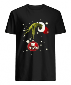 Grinch Hand Holding Ornament Be Kind Christmas  Classic Men's T-shirt