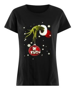 Grinch Hand Holding Ornament Be Kind Christmas  Classic Women's T-shirt