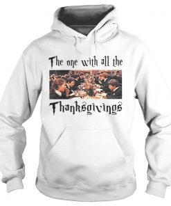 Harry Potter The One With All The Thanksgivings  Hoodie